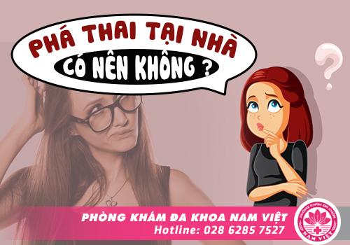 Phá Thai Tại Nhà Có Nên Hay Không?