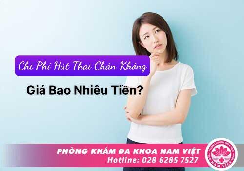 Chi Phí Hút Thai Chân Không Giá Bao Nhiêu Tiền?
